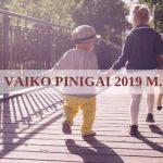 Vaiko Pinigai 2019: Viskas Ką Turite Žinoti!