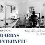 Darbas Internetu 2019: TOP 5 Idėjos Pradėti!