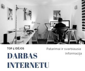 Darbas Internetu 2020: TOP 5 Idėjos Pradėti!