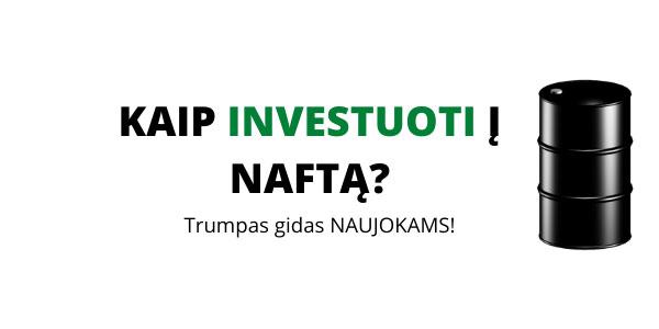 Kaip Investuoti į Naftą ir Kitas Žaliavas [Extra Info]