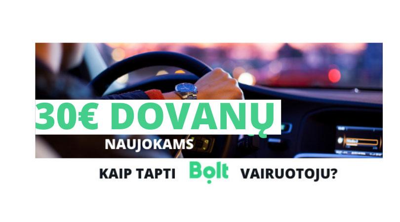 Kaip Tapti BOLT Vairuotoju? + 30 Eurų Dovanų Naujokams!